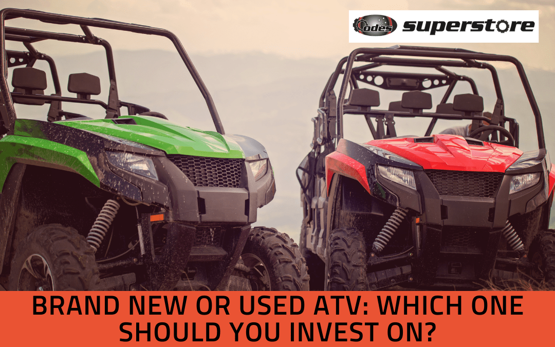 Brand New or Used ATV: Which One Should You Invest In?